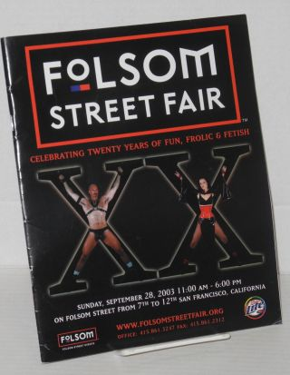 20th annual Folsom Street Fair, San Francisco: XX - celebrating twenty years of fun, frolic &...
