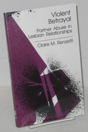 Violent betrayal: partner abuse in lesbian relationships. Claire M. Renzetti