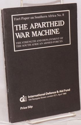 The Apartheid war machine: the strength and deployment of the South African armed forces