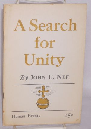 A search for unity; the basis of world community. John U. Nef