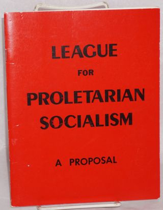 A proposal for Marxist-Leninists at the Western Socialist Social Science Conference. League for...