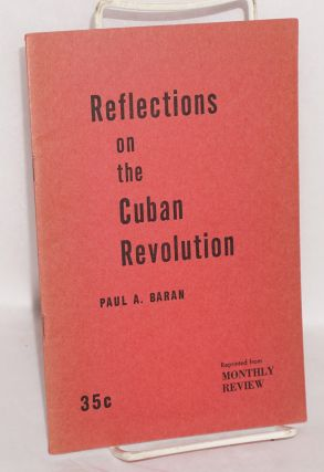 Reflections on the Cuban Revolution. Paul A. Baran