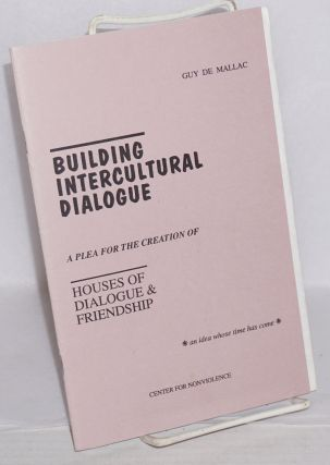 Building intercultural dialogue: a plea for the creation of houses of dialogue & friendship. An...