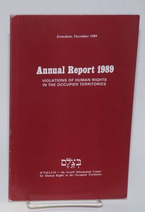 Annual Report 1989: Violations of Human Rights in the Occupied Territories