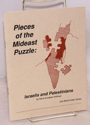 Pieces of the Mideast puzzle: Israelis and Palestinians. Gene Knudsen Hoffman