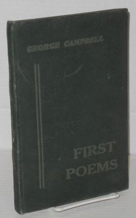 First poems. George Campbell
