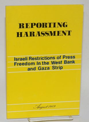 Reporting harassment: Israeli restrictions of press freedom in the West Bank and Gaza Strip