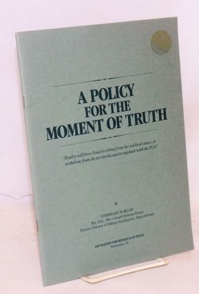 A policy for the moment of truth. Yehoshafat Harkabi