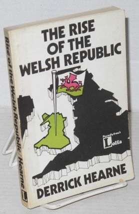 The rise of the Welsh Republic. Towards a Welsh theory of government. Derrick Hearne