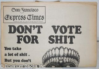 "San Francisco Express Times, Vol.1, No.41, October 30, 1968. ""Don't Vote for Shit"""