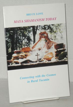 Maya shamanism today, connecting with the cosmos in rural Yucatan. Bruce Love.