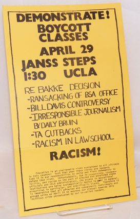 Demonstrate! Boycott classes April 29 Janss Steps UCLA 1:30 [handbill] re: Bakke Decision etc
