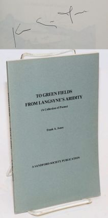 To Green Fields from Langsyne's Aridity (A collection of Poems). Frank A. Jones