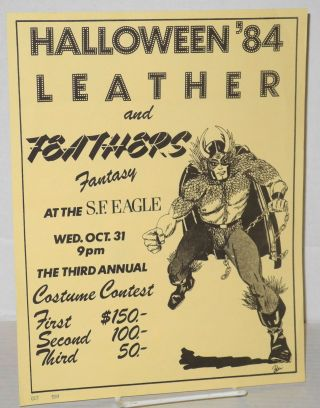 Halloween '84 Leather and Feathers Fantasy at the S.F. Eagle [handbill] Wed Oct. 31 9pm, the...