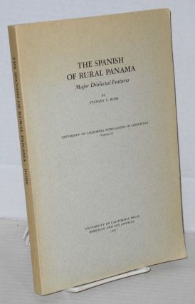 The Spanish of Rural Panama, major dialectal features. Stanley L. Robe
