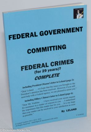 Federal Government Committing Federal Crimes (for 29 years)? Leland Yoshitsu