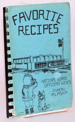 Favorite recipes. Mrs. Stanley Beadle, Mrs. Harry Aase, Mrs. John McNairy