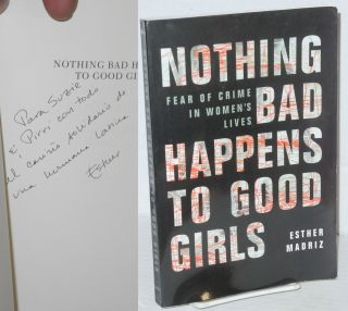 Nothing bad happens to good girls, fear of crime in women's lives. Esther Madriz, Piri Thomas...