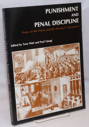 Punishment and penal discipline: essays on the prison and the prisoners' movement. Tony Platt,...
