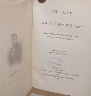 """The life of James Thomson (""""B.V.""""). With a selection of his letters and a study of his writings"""
