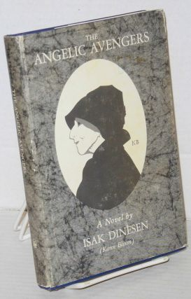 The Angelic Avengers. originally published Baroness Karen Blixen, Pierre Andrézel