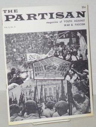 The Partisan: magazine of Youth Against War & Fascism. Vol. 3 no. 2 (Fall 1967