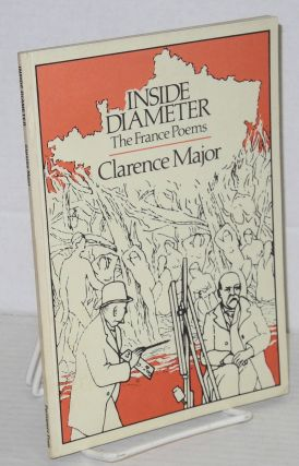 Inside diameter the France poems. Clarence Major