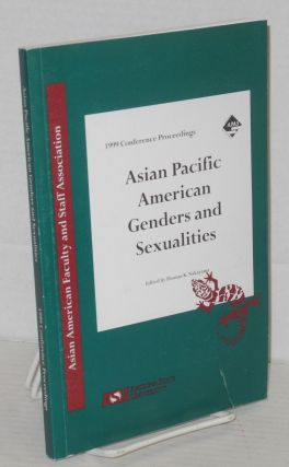 1999 Conference proceedings: Asian Pacific American genders and sexualities. Thomas K. Nakayama