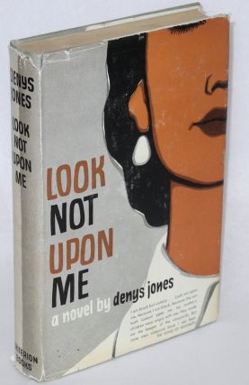 Look Not Upon Me. Denys Jones