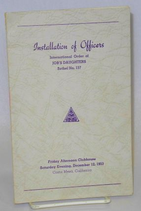 Installation of officers, International Order of Job's Daughters, Bethel No. 157, Friday...