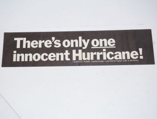 "There's only one innocent Hurricane! I support Rubin ""Hurricane"" Carter's fight for a retrial..."