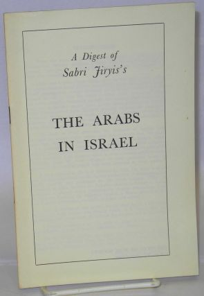 A Digest of Sabri Jiryis's The Arabs in Israel. Fifth of June Society [Sabri Jiryi