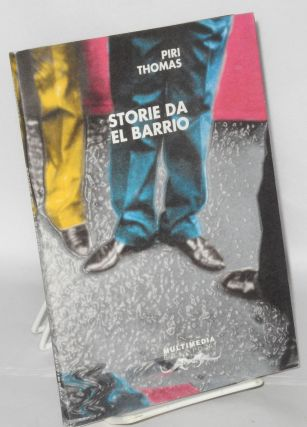 Storie da el Barrio [original title Stories from the Barrio]. Piri Thomas, traduzione di...