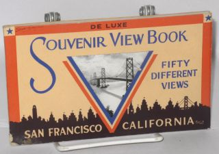 De Luxe souvenir view book: fifty different views, San Francisco, California