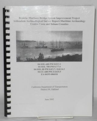 Benicia-Martinez bridge system improvement project addendum - Archaeological survey report -...