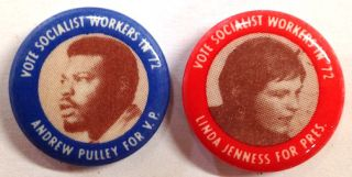 Vote Socialist Workers in '72 / Linda Jenness for Pres. [with] Pulley for VP [pair of pinback...