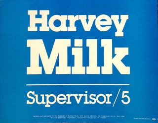 Harvey Milk. Supervisor / 5 [campaign sign]. Harvey Milk