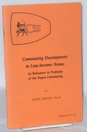 Community development in low-income areas: its relevance to problems of the Negro community....