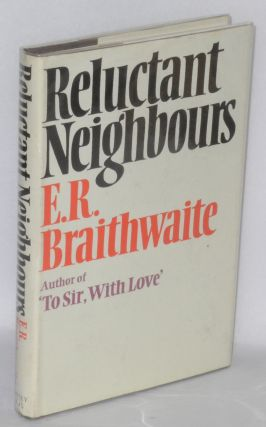 Reluctant neighbours. E. R. Braithwaite
