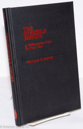The invisible empire; a bibliography of the Ku Klux Klan. William H. Fisher