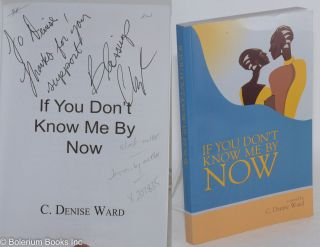 If You Don't Know Me by Now. C. Denise Ward