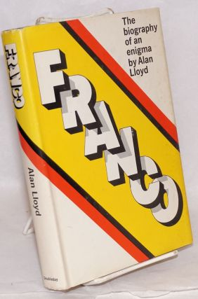 Franco the biography of an enigma [subtitle from dj]. Alan Lloyd