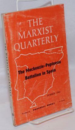The Mackenzie-Papineau Battalion in Spain; in The Marxist Quarterly, summer 1966, number 18