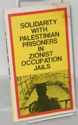 Solidarity with Palestinian Prisoners in Zionist Occupation Jails
