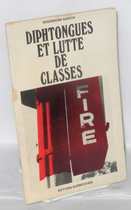 Diptongues et lutte de classes [Introduction by] Leandre Bergeron. Desdémone Bardin