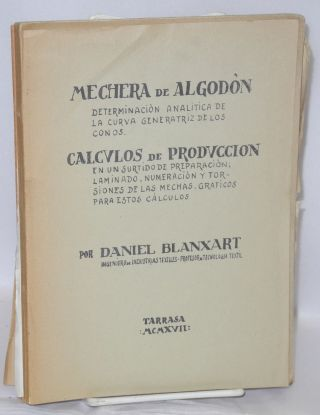Mechera de Algodon (Tarrasa: 1917, 19 pp., reproduced from manuscript); El Lavado de los tejidos...