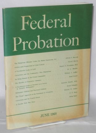 Federal probation: a journal of correctional philosophy and practice; vol. 32, #2, June 1968....