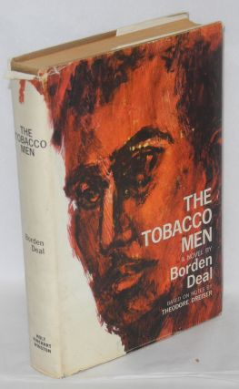 The tobacco men: a novel. Borden Deal, based on, Theodore Dreiser, Hy Kraft