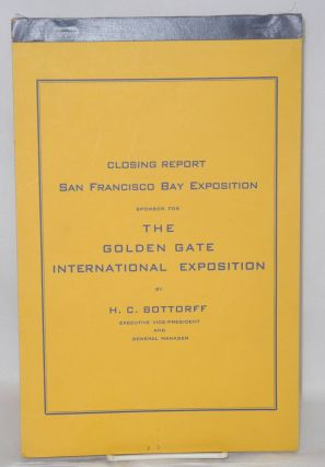 Closing Report San Francisco Bay Exposition, Sponsor for the Golden Gate International...