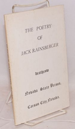 The poetry of Jack Rainsberger #7588 Death Row, Nevada State Prison. Jack Rainsberger